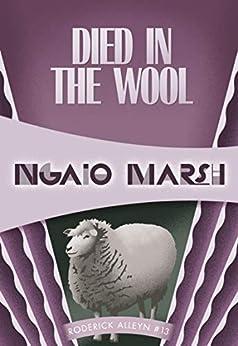 Died in the Wool: Roderick Alleyn #13 by [Ngaio Marsh]