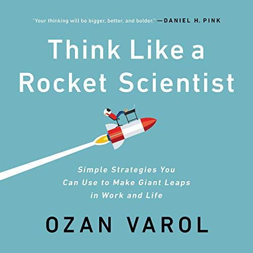 Think Like a Rocket Scientist Audiobook By Ozan Varol cover art