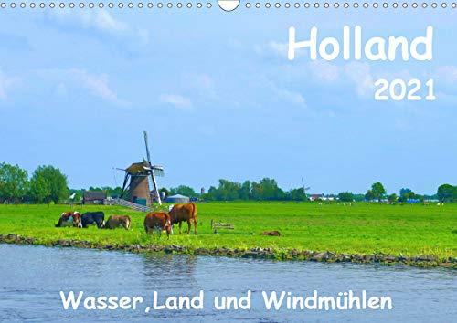 Holland, Wasser, Land und Windmühlen (Wandkalender 2021 DIN A3 quer)