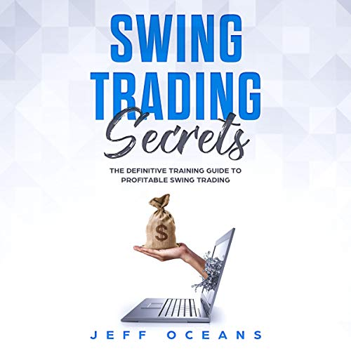Swing Trading Secrets: The Definitive Training Guide to Profitable Swing Trading with Options, Forex, Futures, and Stocks Titelbild
