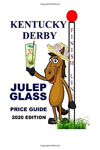 2020 KENTUCKY DERBY JULEP GLASS PRICE GUIDE