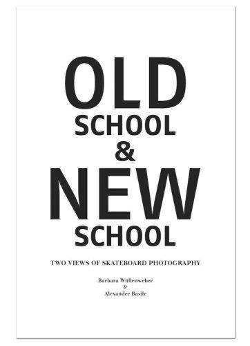 Oldschool & Newschool - two views of skateboard photography