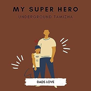 My Super Hero (Dads Love)