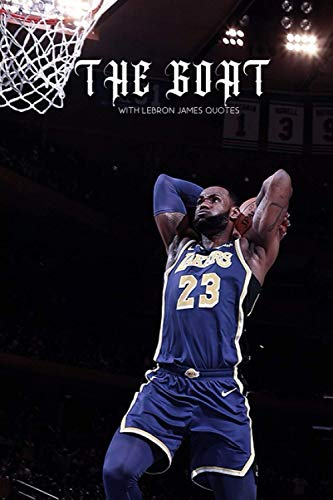 Lebron James The GOAT Notebook - WITH QUOTES BY Lebron James : Lakers | Basketball | NBA | Notebooks | Journals: Lebron James Quotes Lined Notebook / ... blank Pages, 6x9 Inches, Matte Finish Cover