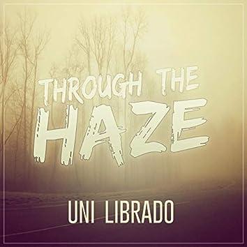 Through the Haze