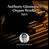 Anthony Giamanco: Organ Works, Set 1
