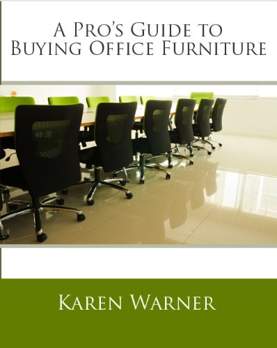 A Pro's Guide to Buying Office Furniture: How to Choose Office Furnishings, Including Cubicles, Workstations, Desks, Office Chairs, Conference Tables, ... Types of Office Furniture (English Edition)