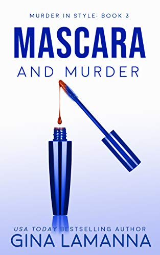 Mascara and Murder (Murder In Style Book 3) by [Gina LaManna]