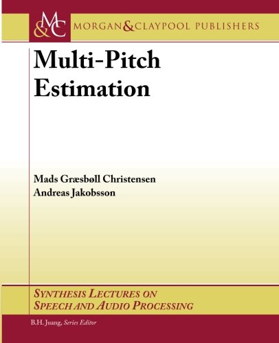 Compare Textbook Prices for Multi-Pitch Estimation Synthesis Lectures on Speech and Audio Processing  ISBN 9781598298383 by Christensen, Mads,Jakobsson, Andreas