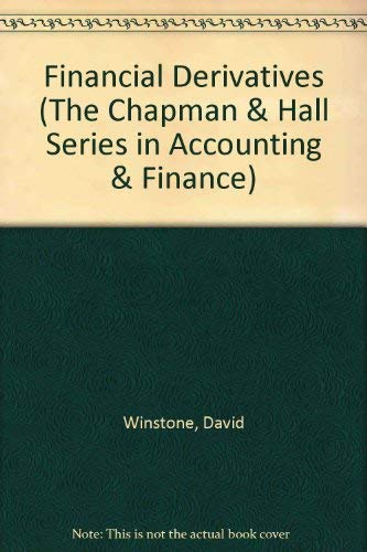 Financial Derivatives: Hedging With Futures, Forwards, Options and Swaps (The Chapman & Hall Series in Accounting & Finance)
