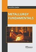 Metallurgy Fundamentals