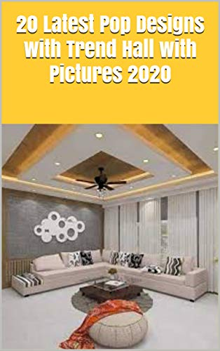 20 Latest Pop Designs With Trend Hall With Pictures 2020 Kindle Edition By Michael Jack Arts Photography Kindle Ebooks Amazon Com