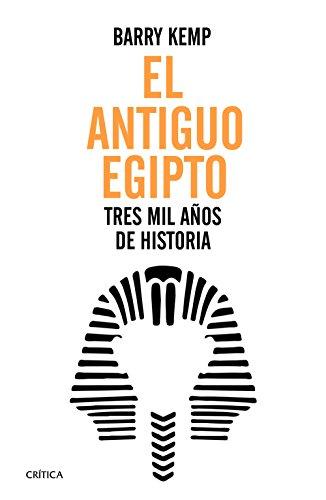 El antiguo Egipto: Tres mil años de historia (Tiempo de Historia)