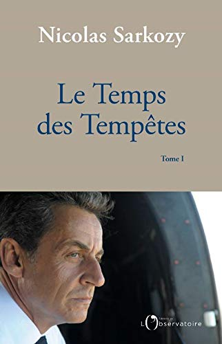 Amazon Com Le Temps Des Tempetes French Edition Ebook Sarkozy Nicolas Kindle Store