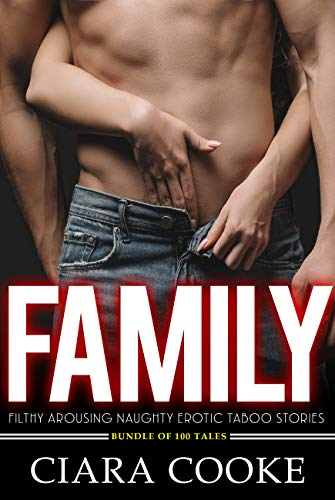Family Filthy Arousing Naughty Erotic Taboo Stories - Bundle Of 100 Tales (English Edition)
