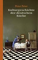Kulturgeschichte der deutschen Kueche