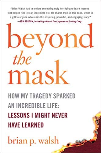 Beyond the Mask How My Tragedy Sparked an Incredible Life Lessons I Might Never Have Learned product image