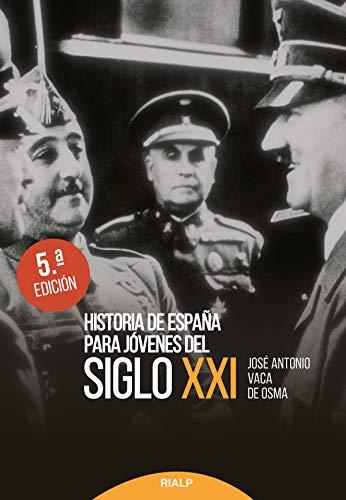 Historia de España para jóvenes del siglo XXI (Historia y ...