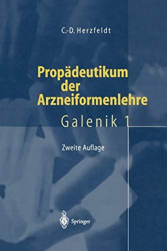Propädeutikum der Arzneiformenlehre: Galenik 1