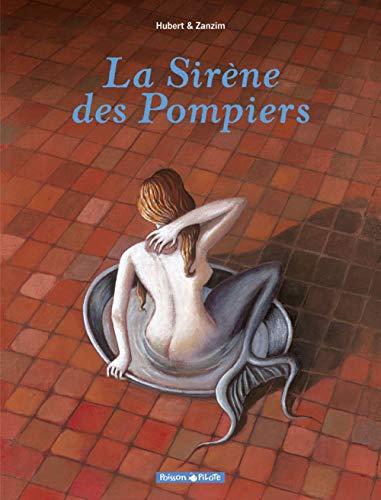 Sirène des pompiers (La) - tome 0 - Sirène des pompiers (La)
