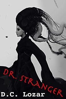 Dr. Stranger by [D.C. Lozar]
