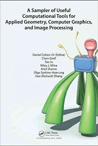 A Sampler of Useful Computational Tools for Applied Geometry, Computer Graphics, and Image Processing