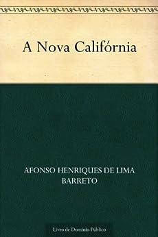 A Nova Califórnia por [Afonso Henriques de Lima Barreto]