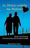 Im Herbst verblüht das Mädesüß: Robert und Lieschen - Eine Geschichte die das Leben schrieb