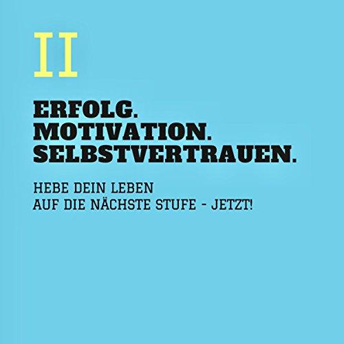 Erfolg - Motivation - Selbstvertrauen 2 audiobook cover art