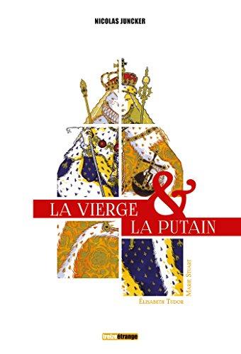 La Vierge et la Putain - Coffret: Elisabeth Tudor & Marie Stuart