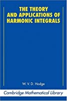 The Theory and Applications of Harmonic Integrals (Cambridge Mathematical Library)