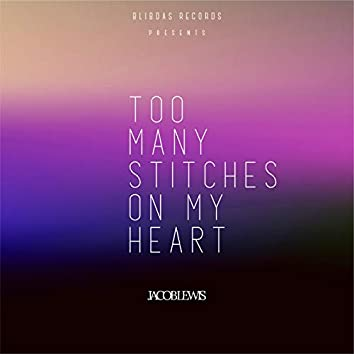 Too Many Stitches On My Heart
