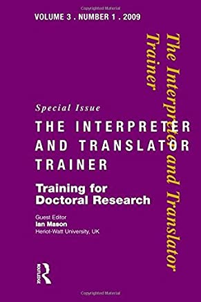 Training for Doctoral Research (Interpreter and Translator Trainer) by J IAN Mason (2014-06-01)