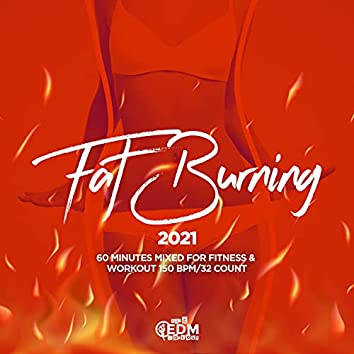Fat Burning 2021: 60 Minutes Mixed for Fitness & Workout 150 bpm/32 Count