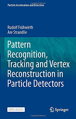Pattern Recognition, Tracking and Vertex Reconstruction in Particle Detectors (Particle Acceleration and Detection)