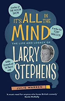Julie Warren - It's All In The Mind: The Life And Legacy Of Larry Stephens
