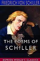 The Poems of Schiller (Esprios Classics)