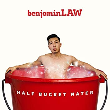 Half Bucket Water