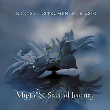 Mystic & Sensual Journey – Intense Instrumental Music for Deep Relax, Massage with Essential Oils, Sensual Meditation