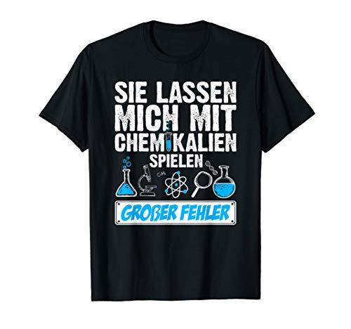 Chemie Mit Chemikalien Spielen Chemiker Chemielaborant T-Shirt