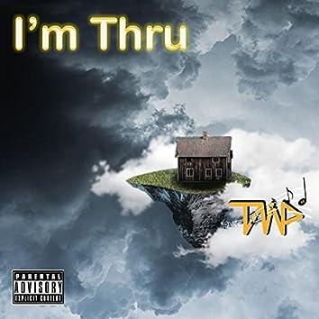 I'm Thru (feat. Lander & J-Dan)