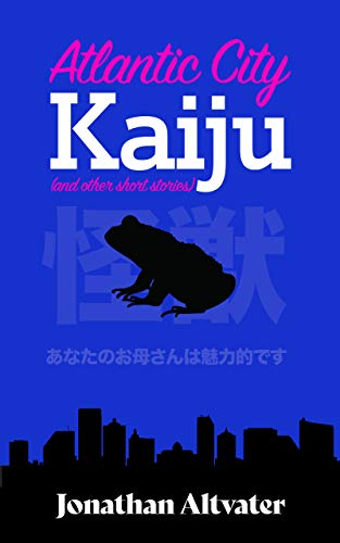 Atlantic City Kaiju: and other short stories (English Edition)