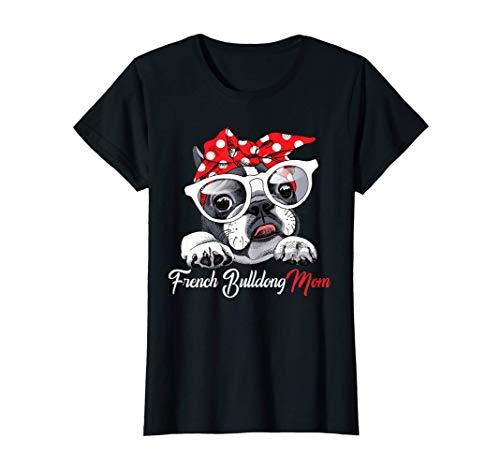 Damen French Bulldog Mom Geschenk Französische Bulldogge Mama T-Shirt