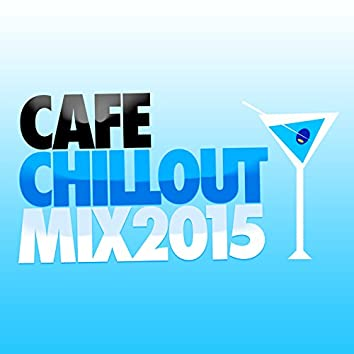 Cafe Chillout Mix 2015