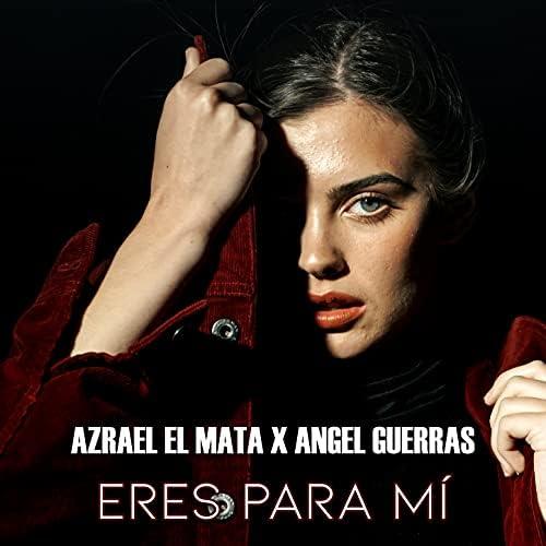 azrael el mata & Angel Guerras