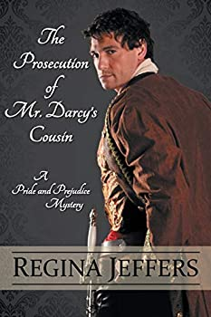 The Prosecution of Mr. Darcy's Cousin - Book #4 of the Pride and Prejudice Murder Mystery