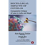 Socio-Legal Impacts Of COVID-19: Comparative Critique of Laws in India and Nepal