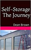 Self-Storage The Journey: Getting Into The Business