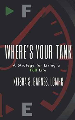 Where's Your Tank: A Strategy for Living A Full Life