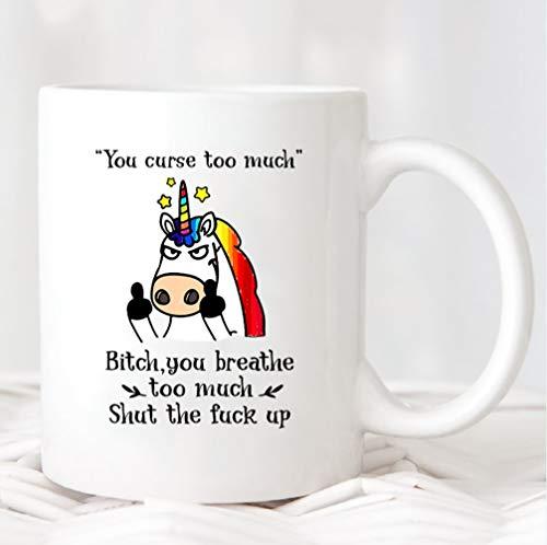 Taza de cerámica para café o té, con texto en inglés 'You Curse Too Much Bitch', impresa en ambos lados, para sus hombres, mujeres, oficina, papá, mamá, niños, regalos de cumpleaños personalizados